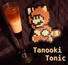Tanooki Tonic (Super Mario Bros. 3 cocktail)  Ingredients: 1 part Kahlua 1 part Baileys Irish Creme 1 part Brandy  Directions: Chill ingredients and layer in a tall glass. Kahlua first, then Baileys, then brandy. Drink, serve, then fly away. According to Mel, the drink is sweet but deceiving  just like a trickster tanooki!