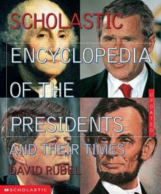 Rubel, D. (1994). Scholastic encyclopedia of the presidents and their times. New York, NY: Scholastic Reference.