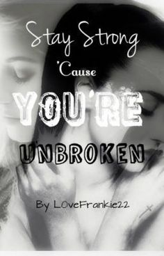"""You should read """"Stay Strong 'Cause You're Unbroken (Sequel to Keep Calm and Stay Strong)"""" on #Wattpad. #fanfiction"""