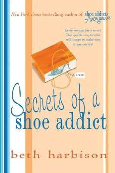 Secrets of a Shoe Addict by Beth Harbison