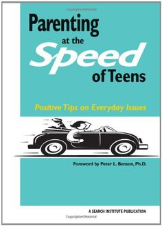 Parenting at the Speed of Teens: Positive Tips « LibraryUserGroup.com – The Library of Library User Group