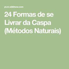 24 Formas de se Livrar da Caspa (Métodos Naturais)