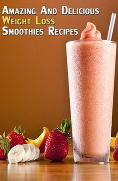 Amazing And Delicious Weight Loss Smoothies Recipes