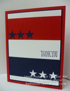 Something Patriotic - mydianedesigns. Something to Say, Patriotic, Stampin' Up! July Birthday, Birthday Cards, American Card, Holiday Cards, Christmas Cards, Military Cards, Star Cards, Scrapbook Cards, Scrapbooking