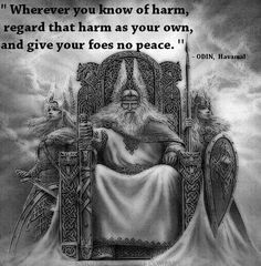 Odin, from the Havamal.  Works well in any world! THIS is the answer to the ISIS problem.