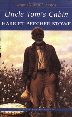 Uncle Tom's Cabin / Harriet Beecher Stowe