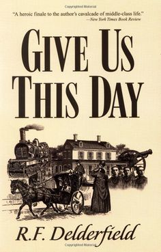 Amazon.com: Give Us This Day (God Is an Englishman) (9781402218231): R. Delderfield: Books