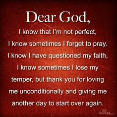 Thank You Lord, for another day to try to get it right...
