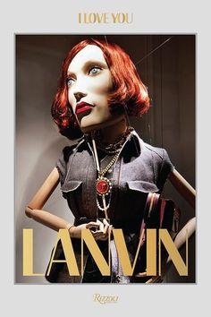 Uma seleção com 200 das icônicas vitrines da Lanvin estará reunida na publicação 'I love you Lanvin' prevista para outubro, pela editora Rizzoli.