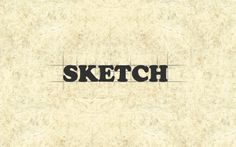 Concept: As sketch refers to draft, we decided to make it natural. Designer-at-work style.