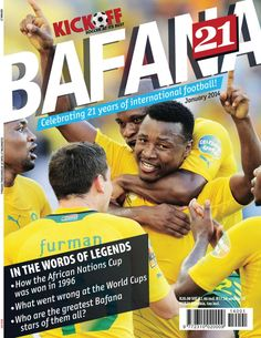 KICKOFF Bafana 21  Magazine - Buy, Subscribe, Download and Read KICKOFF Bafana 21 on your iPad, iPhone, iPod Touch, Android and on the web only through Magzter