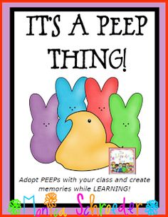 Operation Peeps!  Friends~It is Operation Peep Time!  Every spring just before Spring Break my kiddos adopt Marshmallow Peeps.  We create Peep houses, weigh, measure, read to, play tic tac peep, and so much more.  It is a fun filled day of learning that my 2nd graders NEVER forget.