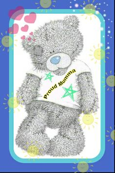 Tatty teddy - Proud mumma / mum / mom