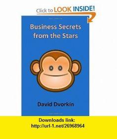 Business Secrets from the Stars (9781477412008) David Dvorkin , ISBN-10: 147741200X  , ISBN-13: 978-1477412008 ,  , tutorials , pdf , ebook , torrent , downloads , rapidshare , filesonic , hotfile , megaupload , fileserve