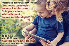 """28 de maig: Presentació del quadern FAROS """"Les noves tecnologies en nens i adolescents. Guia per a educar saludablement en una societat digital"""""""