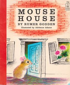 Mouse House by Rumer Godden, illustrated by Adrienne Adams. $6.00, via Etsy.