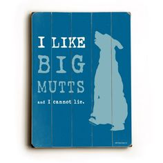Find it at the Foundary - 20 in. I Like Big Mutts Wood Sign
