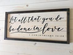 Farmhouse bedroom decor - Love Scripture Sign Let all that you do be in love Farmhouse Bedroom Handcrafted Wood Sign Distressed Sign Corinthians 1614 Love Scriptures, Scripture Signs, Farmhouse Bedroom Decor, Home Decor Bedroom, Bedroom Ideas, Bedroom Designs, Bedroom Wall, Cosy Bedroom, Rustic Bedrooms