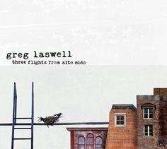 Greg Laswell -Three Flights from Alto Nido