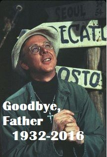 """In honor of William Christopher, """"Goodbye, Farewell, and Amen"""""""