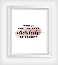 Women Are the Real Architects, Typography Poster, Feminist Art, Feminism Poster, Scandi Art, Neutral Wall Art, Inspirational Wall Art
