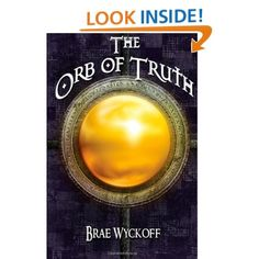 The Orb of Truth...Voted #1 Best Fantasy Under the Radar!