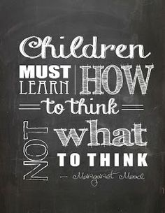 Children Must Be Taught How To Think Poster