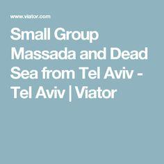 Small Group Massada and Dead Sea from Tel Aviv - Tel Aviv Dead Sea, Tel Aviv, Small Groups, Day Trips, Israel