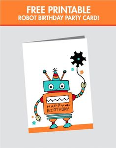 Free Robot Birthday Card Printable for Boys www.spaceshipsandlaserbeams.com
