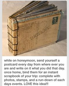 DIY For honeymoon (or even a vacation), send yourself a postcard every day from where ever you are.then bind them when you return to have a journal of your trip -- complete with photos, stamps, and a run-down of each day's events! Such a fun idea! Mini Albums, Our Wedding, Dream Wedding, Wedding Ideas, Wedding Cards, Wedding Pins, Wedding Inspiration, Wedding Card Book, Wedding Bells