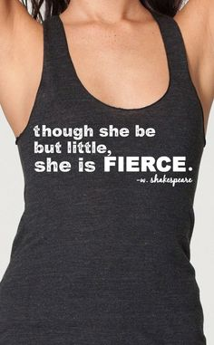 Though she be but little she is fierce womens by EconomyGrocery, $18.95
