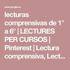 lecturas comprensivas de 1° a 6° | LECTURES PER CURSOS | Pinterest | Lectura comprensiva, Lectura y Comprensión lectora