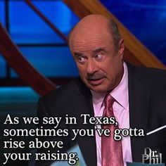 Dr Phil Quotes 77 Best Dr. Phil isms images | Dr phil quotes, Quote, Quotations Dr Phil Quotes