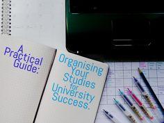 A Practical Guide: Organising your Studies for University Success. http://ribbonsofmemory.blogspot.co.uk/2014/09/university-study-tips.html  #university #studytips #organisation