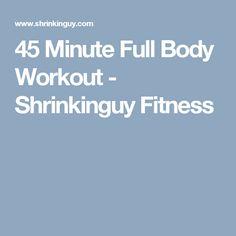 45 Minute Full Body Workout - Shrinkinguy Fitness