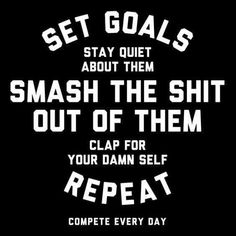 You have to set goals
