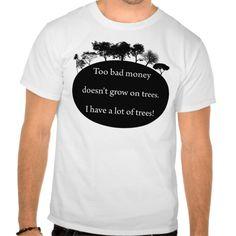 Money grows on trees T Shirt, Hoodie Sweatshirt