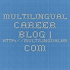 Multilingual career blog   http://multilingualhr.com