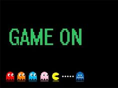 Game On #quotes #pacman