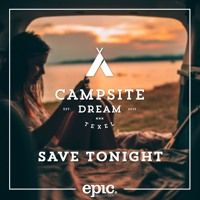 Save Tonight by Campsite Dream on SoundCloud