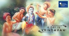 Here is a narration of a day in Vrindavana where transcendental bliss of Krishna overflows -