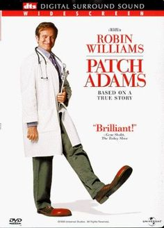 Patch Adams (1998) ~ Robin Williams, Monica Potter, Philip Seymour Hoffman. A medical student in the 70's treats patients, illegally, using humor. Happy and sad moments throughout. Bring the Kleenex!