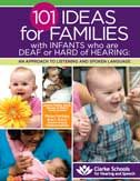 101 ideas for Families with infants who are deaf or hard of hearing --------------------------------------------------------------- Clarke schools for Hearing and Speech provide children who are deaf or hard of hearing with the listening, learning, and spoken language skills they need to succeed. Boston/Jacksonville/New York/Northampton/Phillidephia