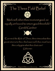 The Three Fold Belief, I cal it belief because not everyone feels the same way. <3 Magickal Moonie's Sanctuary