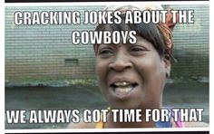 I've ALWAYS got time for making fun of the Dallas Cowboys!