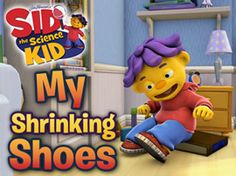 Sid The Science Kid Shrinking Shoes