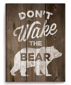 Look at this 'Don't Wake The Bear' Wall Décor on #zulily today!