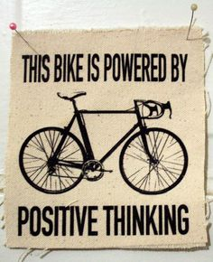 A bike is powered by positive thinking. #cycling #bike #skorch #skorchoutdoor #outdoorliving #outdoorlifestyle