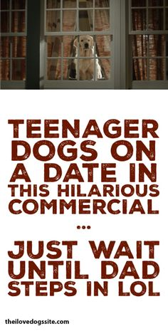 Teenager Dogs On A Date In This Hilarious Commercial... Just Wait Until Dad Steps In! Lol!