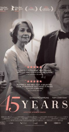 Directed by Andrew Haigh.  With Charlotte Rampling, Tom Courtenay, Geraldine James, Dolly Wells. In the week leading up to their 45th wedding anniversary, a couple receive an unexpected letter which contains potentially life changing news.
